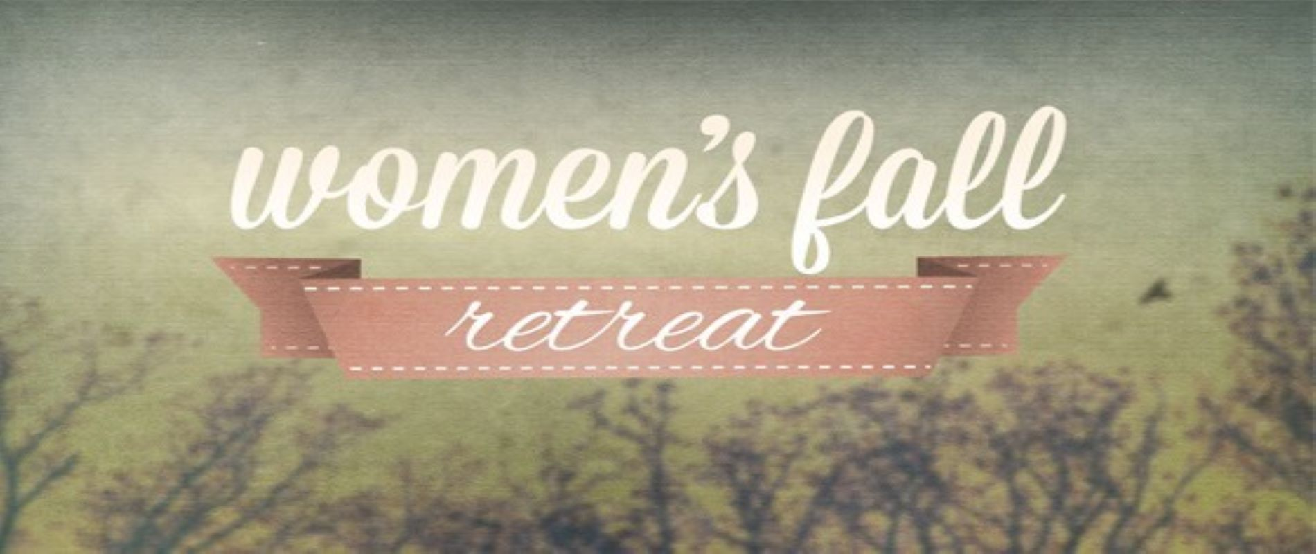 2nd Annual Women's Fall Retreat